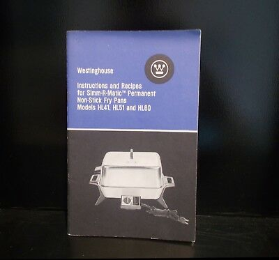 Westinghouse Simm-R-Matic Fry Pan Instructions & Recipes for HL41, Hl51, HL60