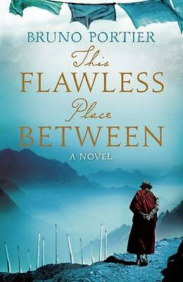 This Flawless Place Between by Bruno Portier (Paperback, 2013)