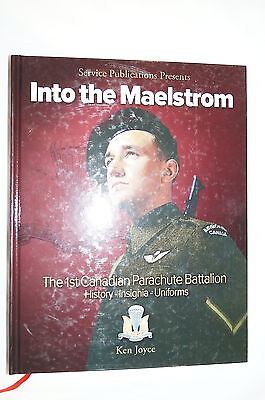 WW2 Canadian 1st Can Para Airborne Into the Maelstrom Reference Book
