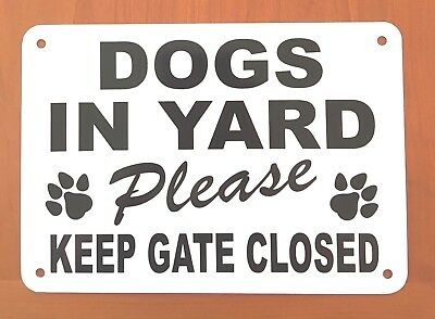 "dogs in yard  keep gate closed paws  sign 10"" x 7"" beware dogs aluminum"
