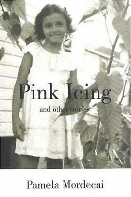 Pink Icing and Other Stories by Pamela Mordecai (Paperback, 2006)