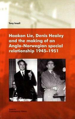 Haakon Lie, Denis Healey & the Making of an Anglo-Norwegian Special...