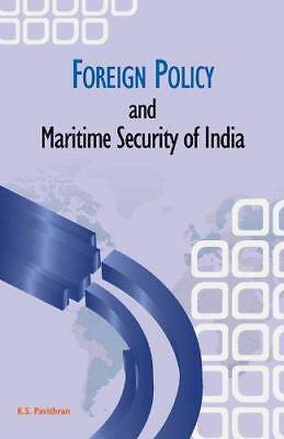 Foreign Policy and Maritime Security of India by K. S. Pavithran (Hardback,...