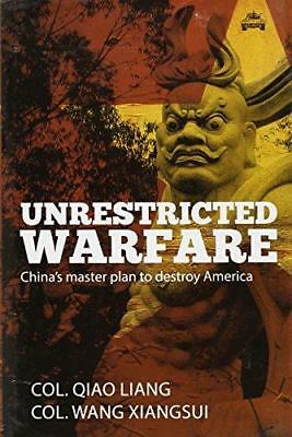 Unrestricted Warfare: China's Master Plan to Destroy America by Qiao Liang,...