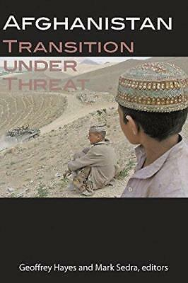 Afghanistan: Transition Under Threat by Wilfrid Laurier University Press...