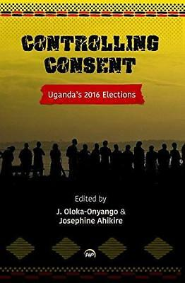 Controlling Consent: Uganda's 2016 Election by Red Sea Press,U.S. (Paperback,...