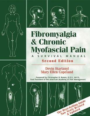 Fibromyalgia And Chronic Myofascial Pain: A Survival Manual by Devin J....