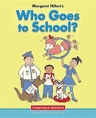 Who Goes to School? by Margaret Hillert (Hardback, 2016)