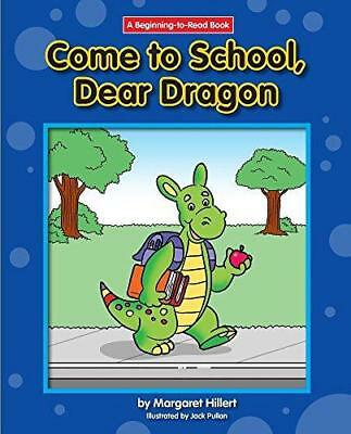 Come to School, Dear Dragon by Margaret Hillert (Paperback, 2016)