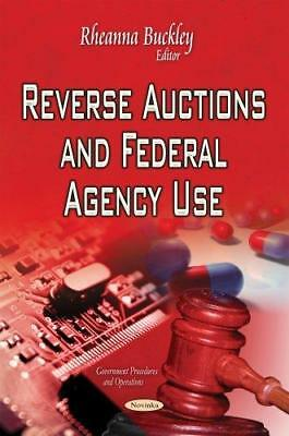 Reverse Auctions and Federal Agency Use by Nova Science Publishers Inc...