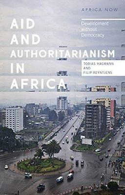 Aid and Authoritarianism in Africa: Development without Democracy by Zed...