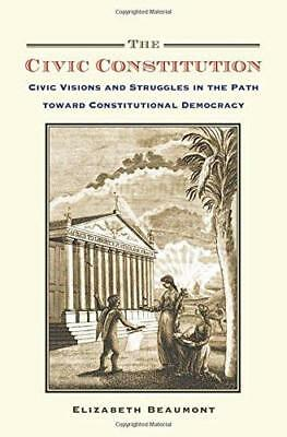 The Civic Constitution: Civic Visions and Struggles in the Path toward...