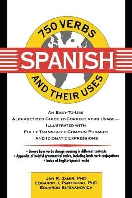750 Spanish Verbs and Their Uses by Jan R. Zamir, Eduardo Estevanovich,...