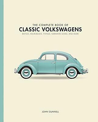 The Complete Book of Classic Volkswagens: Beetles, Microbuses, Things,...