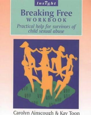 Breaking Free: Help for Survivors of Child Sex Abuse: Workbook by Carolyn...