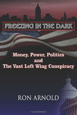 Freezing in the Dark: Money, Power, Politics and the Vast Left Wing...
