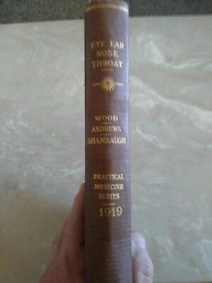 1919 Eye, Ear, Nose and Throat Book Wood, Andrews, Shambaugh 1st ed No Reserve