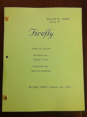 """FIREFLY TV Series Script """"DEAD OR ALIVE"""" Unaired EPISODE NATHAN FILLION 8/16/02"""
