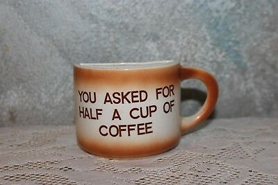 YOU ASKED FOR Half A Cup Of Coffee Mug Vintage Novelty Vintage ...