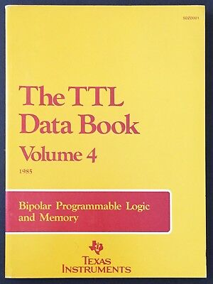 Texas Instruments The TTL Data Book Volume 4 (1985)