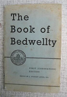 The Book of Bedwellty. 1953 Coronation Edition. J. Stanley Jones. Monmouthshire.