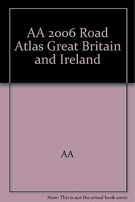 Very Good, AA 2006 Road Atlas Great Britain and Ireland, AA, Book