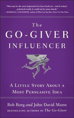 THE GO-GIVER INFLUENCER: A Little Story about a Most Persuasive (1591846374)