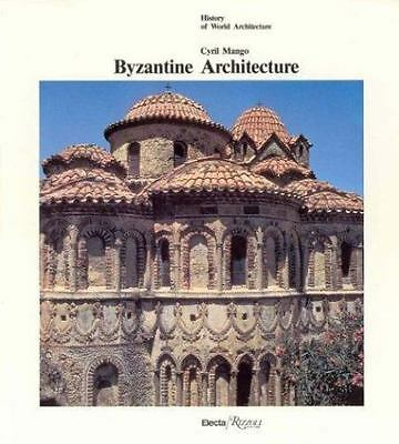 Byzantine Architecture (History of World Architecture)