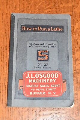OLD 1928 How To Run A Lathe book No. 27 South Bend Lathe Works Machinist