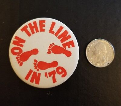 """Vintage 70s """"ON THE LINE IN '79"""" Pinback Button"""