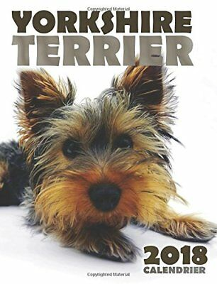 Yorkshire Terrier 2018 Calendrier (Edition France)