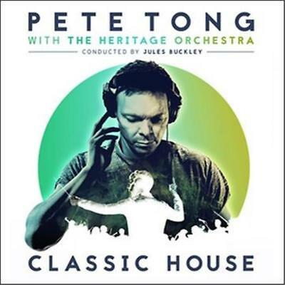 PETE TONG With the Heritage Orchestra Jules Buckley CLASSIC HOUSE CD NEW
