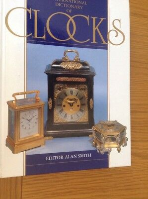 THE INTERNATIONAL DICTIONARY Of Clocks  352Page Large Coffee Table Hardback Book