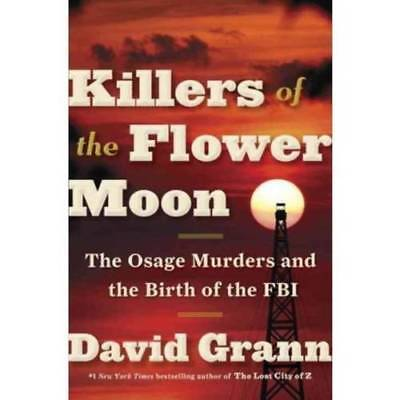KILLERS OF THE FLOWER MOON: The Osage Murders (0307742482)Paperback