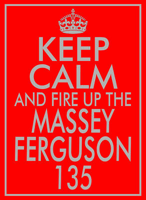 KEEP CALM AND FIRE UP THE MASSEY FERGUSON Metal SIGN classic tractor show plaque