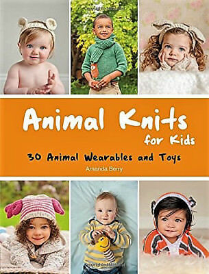 Animal Knits For Kids Book By Amanda Berry With Sunrise Yarn Kit