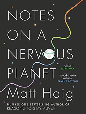 Notes on a Nervous Planet by Matt Haig New Hardback Book