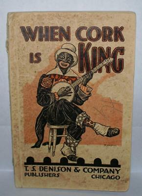 Antique Book When Cork is King Wade Stratton 1921 Minstrel Black Americana