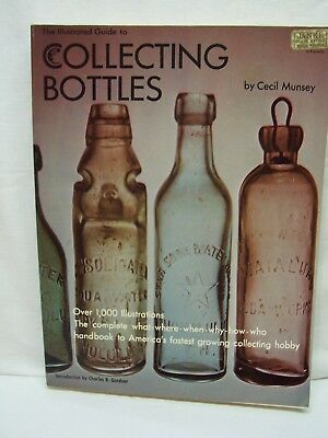 The Illustrated Guide to Collecting Bottles by Cecil Munsey ~ Soft Cover ~ 1970