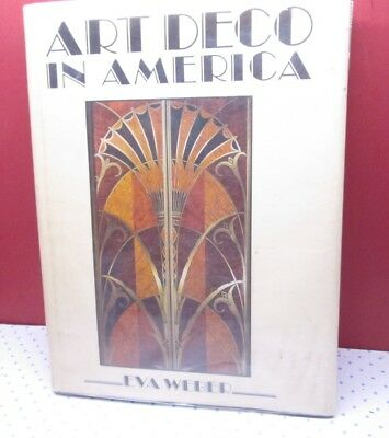 Art Deco In America by Eva Weber  Moderism in Design Ex library