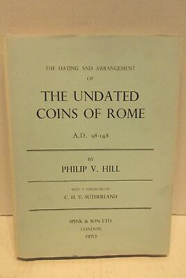 The Dating and Arrangement of the Undated Coins of Rome A.D. 98-148 by Hill