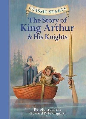 The Story of King Arthur & His Knights (Classic Starts)-ExLibrary
