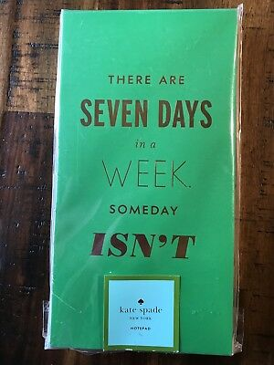 """Kate Spade """"There are seven days a week...."""" Notepad"""