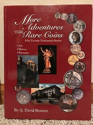More Adventures with Rare Coins by Q. David Bowers (2002 - signed by the author)
