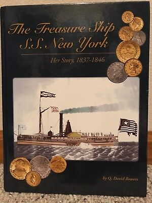 The Treasure Ship SS New York: Her Story by Q. David Bowers (2008 - autographed)