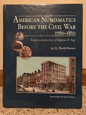 American Numismatics Before the Civil War 1760-1860 (1998 - numbered and signed)