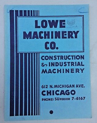 Vtg.1949 Lowe Machinery Co. Construction & Industrial Machinery Catalog Chicago
