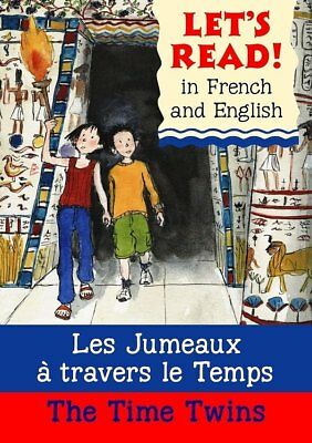Lets read in French & English; The Time Twins/Les Jumeaux a travers le temps