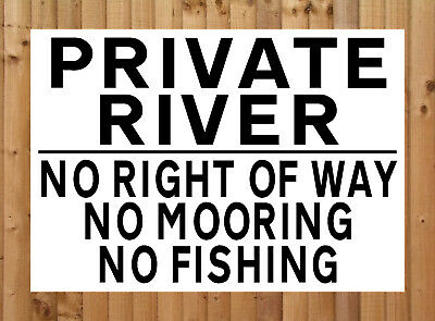 PRIVATE RIVER NO RIGHT OF WAY MOORING FISHING Metal SIGN land property NOTICE