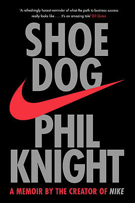 Shoe Dog: A Memoir by the Creator of Nike by Phil Knight Paperback Business Book